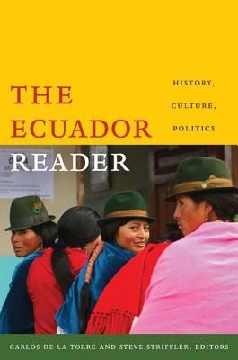 The Ecuador Reader By De La Torre, Carlos (EDT)/ Striffler, Steve (EDT)